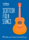 Scottish Folk Songs : 100 Modern and Traditional Scottish Folk Songs - Book
