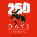 250 Days : Cantona'S Kung Fu and the Making of Man U - eAudiobook