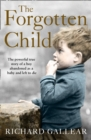 The Forgotten Child: The powerful true story of a boy abandoned as a baby and left to die - eBook