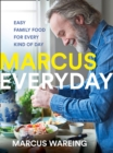 Marcus Everyday: Easy Family Food for Every Kind of Day - eBook