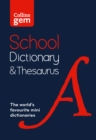 Collins Gem School Dictionary & Thesaurus : Trusted Support for Learning, in a Mini-Format - Book