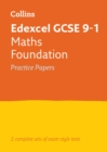 Edexcel GCSE 9-1 Maths Foundation Practice Papers : Ideal for Home Learning, 2021 Assessments and 2022 Exams - Book