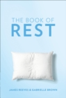 The Book of Rest : Stop Striving. Start Being. - Book