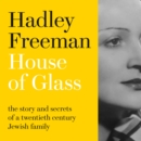 House of Glass : The Story and Secrets of a Twentieth-Century Jewish Family - eAudiobook