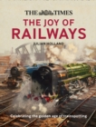 The Times The Joy of Railways : Remembering the Golden Age of Trainspotting - Book