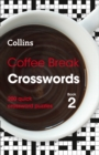 Coffee Break Crosswords Book 2 : 200 Quick Crossword Puzzles - Book