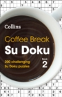 Coffee Break Su Doku book 2 : 200 Challenging Su Doku Puzzles - Book