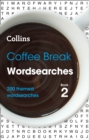 Coffee Break Wordsearches Book 2 : 200 Themed Wordsearches - Book