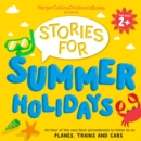 HarperCollins Children's Books Presents: Stories for Summer Holidays for age 2+: An hour of fun to listen to on planes, trains and cars - eAudiobook
