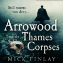 Arrowood and the Thames Corpses - eAudiobook
