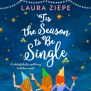 'Tis the Season to be Single - eAudiobook