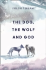 The Dog, the Wolf and God - Book