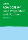 AQA GCSE 9-1 Food Preparation and Nutrition Workbook : Ideal for Home Learning, 2021 Assessments and 2022 Exams - Book