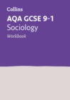 AQA GCSE 9-1 Sociology Workbook : Ideal for Home Learning, 2021 Assessments and 2022 Exams - Book