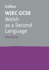 WJEC GCSE Welsh as a Second Language Workbook : Ideal for Home Learning, 2021 Assessments and 2022 Exams - Book