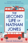 The Second Life of Nathan Jones : A Laugh out Loud, OMG! Romcom That You Won't be Able to Put Down! - Book