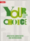 Your Choice Teacher Guide : The Whole-School Solution for Pshe Including Relationships, Sex and Health Education - Book