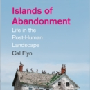 Islands of Abandonment : Life in the Post-Human Landscape - eAudiobook