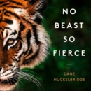No Beast So Fierce : The Champawat Tiger and Her Hunter, the First Tiger Conservationist - eAudiobook