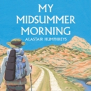 My Midsummer Morning: Rediscovering a Life of Adventure - eAudiobook