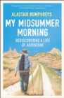 My Midsummer Morning : Rediscovering a Life of Adventure - Book