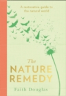 The Nature Remedy: A restorative guide to the natural world - eBook