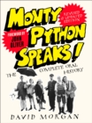 Monty Python Speaks! Revised and Updated Edition : The Complete Oral History - Book