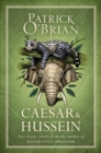 Caesar & Hussein : Two Classic Novels from the Author of Master and Commander - Book