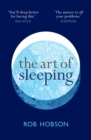 The Art of Sleeping: the secret to sleeping better at night for a happier, calmer more successful day - eBook