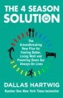 The 4 Season Solution: The Groundbreaking New Plan for Feeling Better, Living Well and Powering Down Our Always-on Lives - eBook