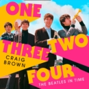 One Two Three Four: The Beatles in Time - eAudiobook