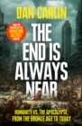 The End is Always Near: Apocalyptic Moments from the Bronze Age Collapse to Nuclear Near Misses - eBook