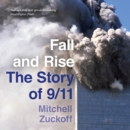 Fall and Rise: The Story of 9/11 - eAudiobook