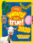 Weird but true! 2020 : Wild & Wacky Facts & Photos! - Book