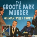 The Groote Park Murder (Detective Club Crime Classics) - eAudiobook