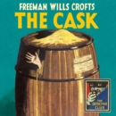 The Cask (Detective Club Crime Classics) - eAudiobook