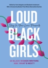 Loud Black Girls : 20 Black Women Writers Ask: What's Next? - Book