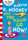 Marvin K. Mooney Will You Please Go Now? - eBook
