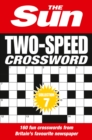 The Sun Two-Speed Crossword Collection 7 : 160 Two-in-One Cryptic and Coffee Time Crosswords - Book
