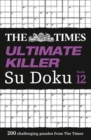 The Times Ultimate Killer Su Doku Book 12 : 200 of the Deadliest Su Doku Puzzles - Book