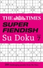 The Times Super Fiendish Su Doku Book 7 : 200 Challenging Puzzles - Book