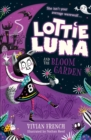 Lottie Luna and the Bloom Garden (Lottie Luna, Book 1) - eBook