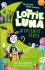 Lottie Luna and the Twilight Party - Book