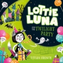 Lottie Luna and the Twilight Party (Lottie Luna, Book 2) - eAudiobook