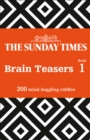 The Sunday Times Brain Teasers Book 1 : 200 Mind-Boggling Riddles - Book