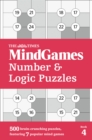 The Times MindGames Number and Logic Puzzles Book 4 : 500 Brain-Crunching Puzzles, Featuring 7 Popular Mind Games - Book