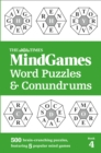 The Times MindGames Word Puzzles and Conundrums Book 4 : 500 Brain-Crunching Puzzles, Featuring 5 Popular Mind Games - Book