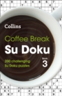 Coffee Break Su Doku book 3 : 200 Challenging Su Doku Puzzles - Book