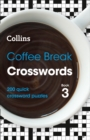 Coffee Break Crosswords Book 3 : 200 Quick Crossword Puzzles - Book
