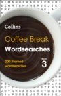 Coffee Break Wordsearches book 3 : 200 Themed Wordsearches - Book